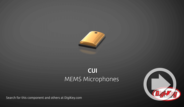 Digi-Keyデイリー・ビデオでCUI DevicesのMEMSマイクロフォンを紹介