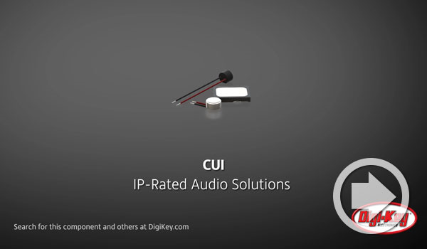 Digi-Keyデイリー・ビデオでCUI DevicesのIP定格オーディオソリューションが紹介されました