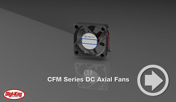 Digi-Keyデイリー・ビデオでCUI DevicesのDC軸状ファン・シリーズが紹介されました