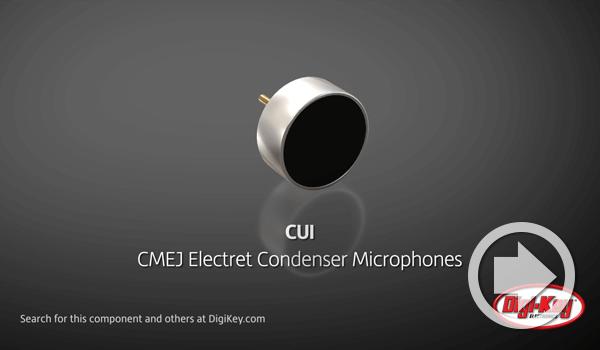 Digi-Key DailyがCUI Devicesのエレクトレット・コンデンサ・マイクロフォンのCMEJシリーズを紹介
